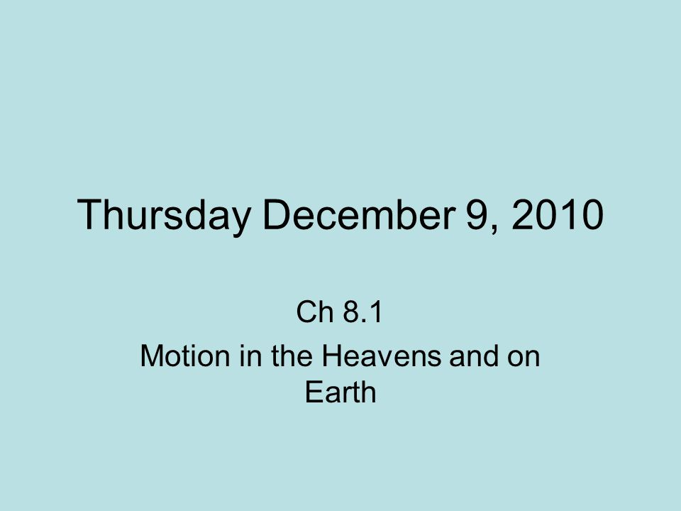 Ch 8.1 Motion in the Heavens and on Earth