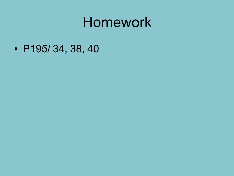 Homework P195/ 34, 38, 40
