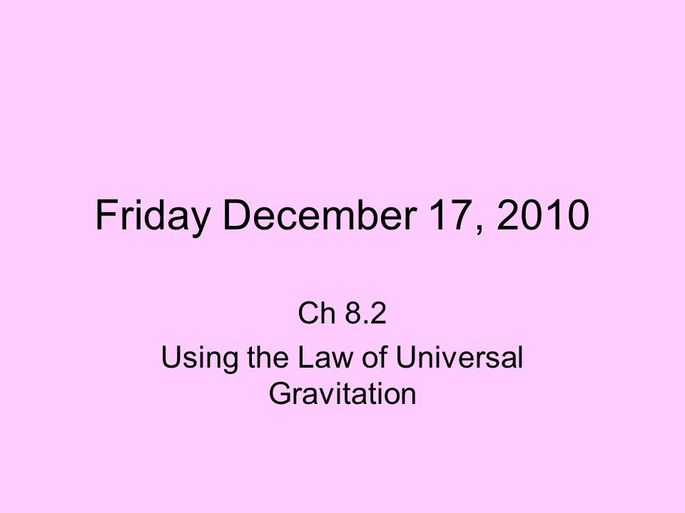 Ch 8.2 Using the Law of Universal Gravitation