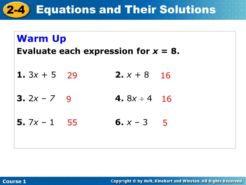 Warm Up Evaluate each expression for x = 8. 1. 3x + 5 2. x + 8