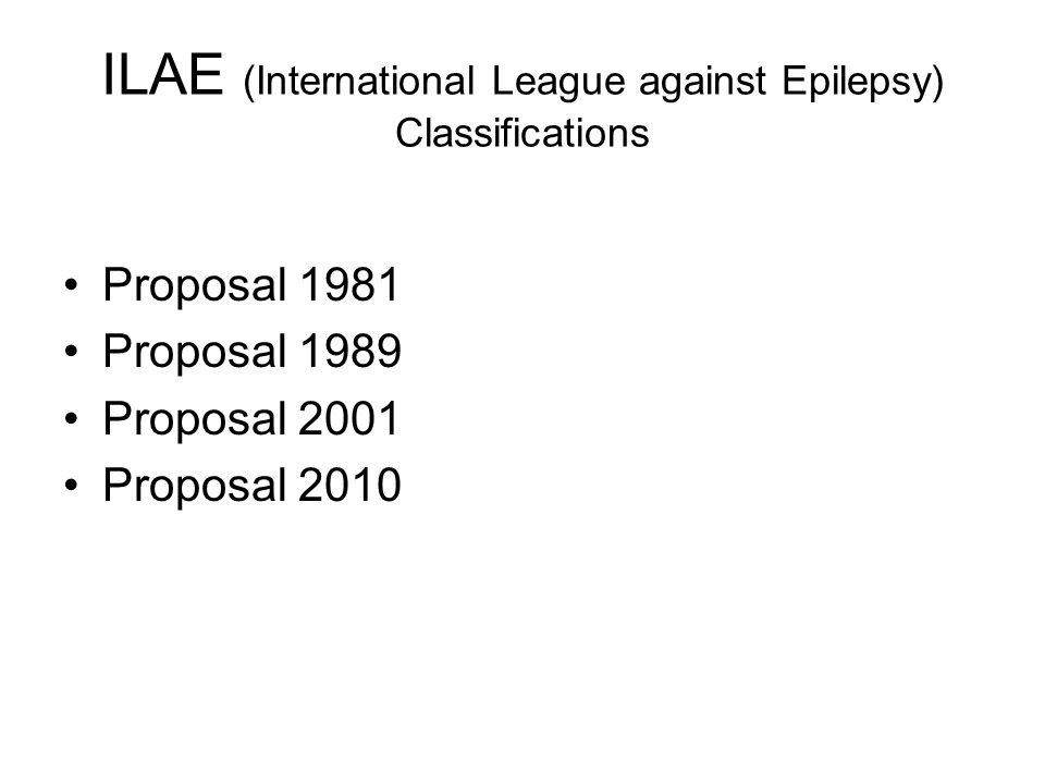 ILAE (International League against Epilepsy) Classifications