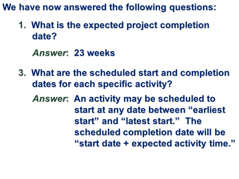 We have now answered the following questions:
