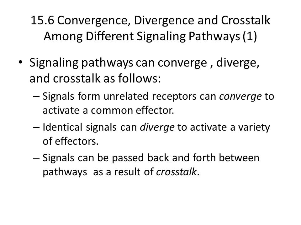 Signaling pathways can converge , diverge, and crosstalk as follows: