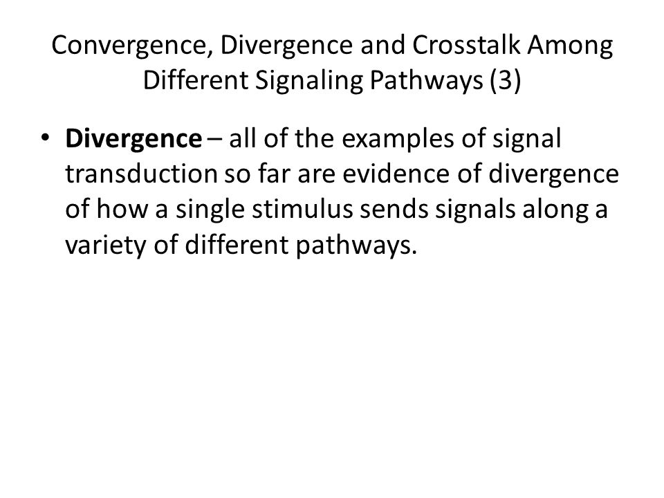 Convergence, Divergence and Crosstalk Among Different Signaling Pathways (3)