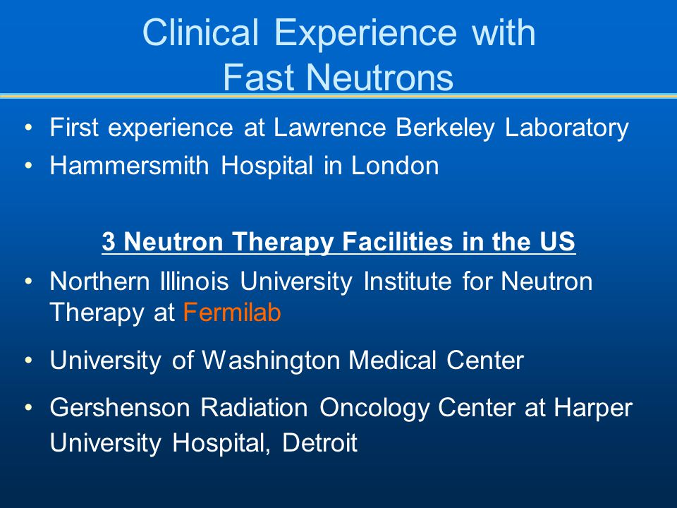 Clinical Experience with Fast Neutrons