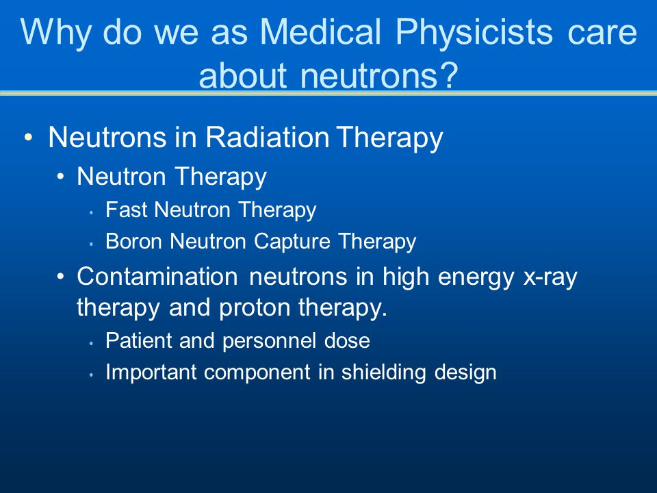 Why do we as Medical Physicists care about neutrons