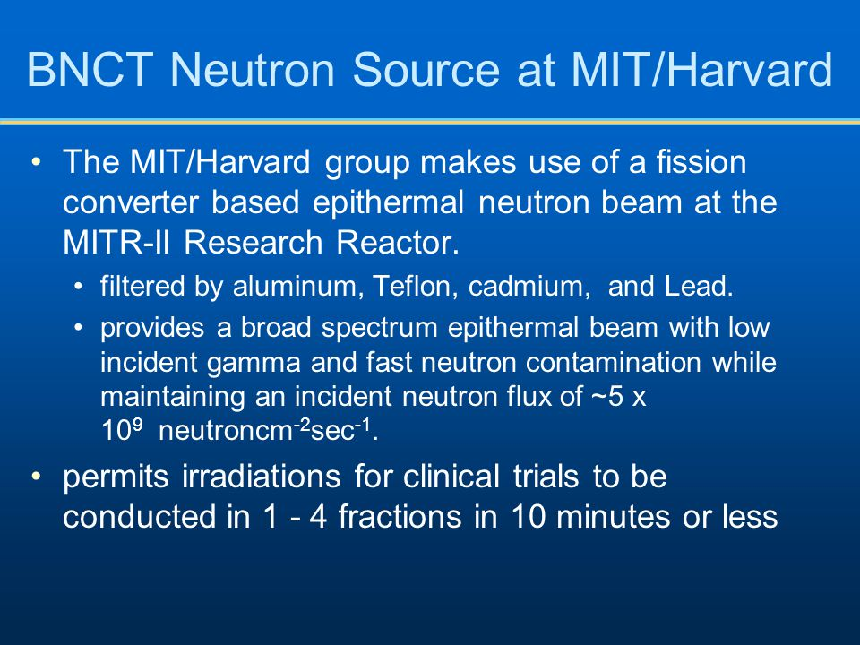 BNCT Neutron Source at MIT/Harvard