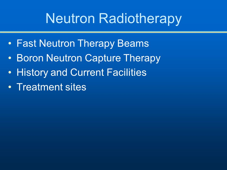 Neutron Radiotherapy Fast Neutron Therapy Beams