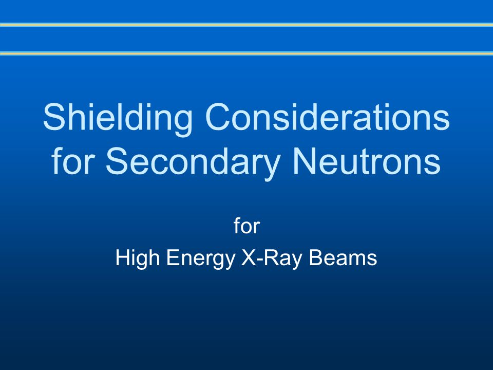 Shielding Considerations for Secondary Neutrons