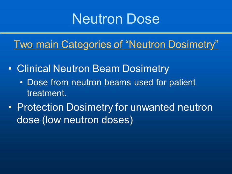 Two main Categories of Neutron Dosimetry