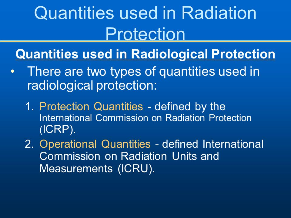 Quantities used in Radiation Protection