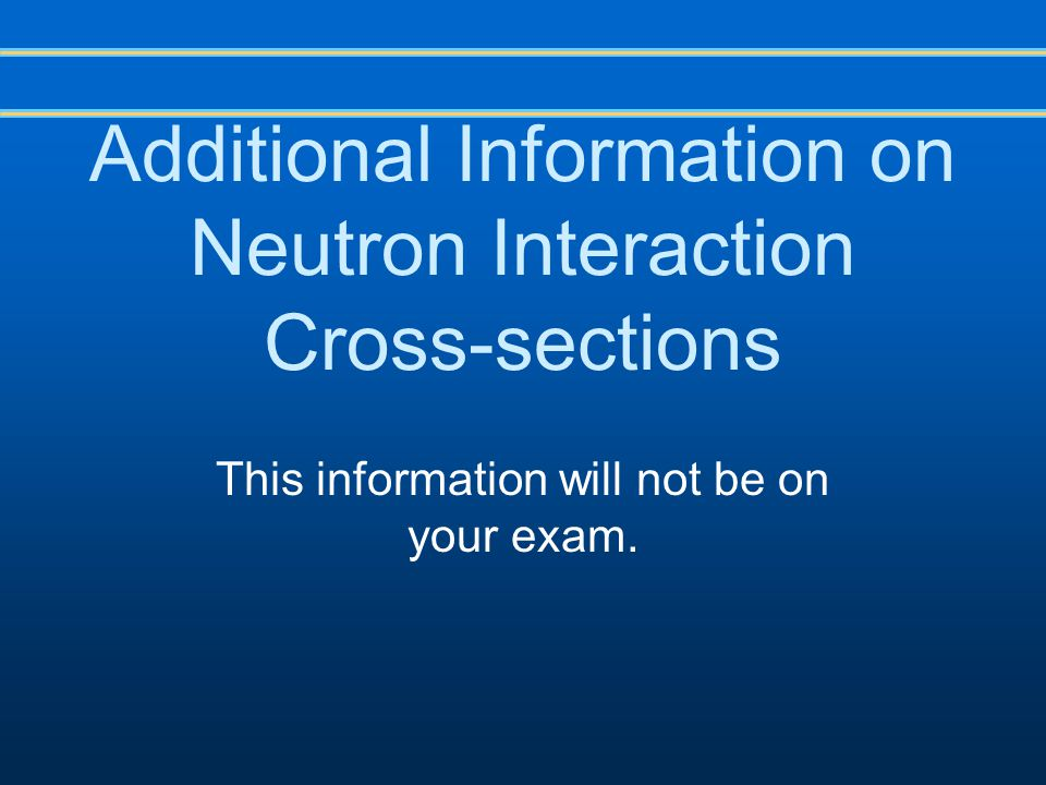 Additional Information on Neutron Interaction Cross-sections