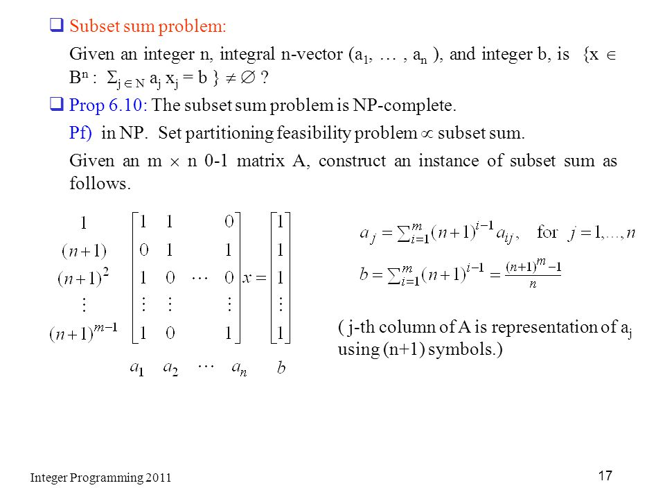Prop 6.10: The subset sum problem is NP-complete.