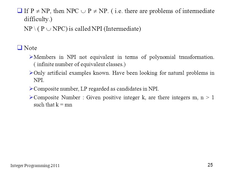 NP \ ( P  NPC) is called NPI (Intermediate)