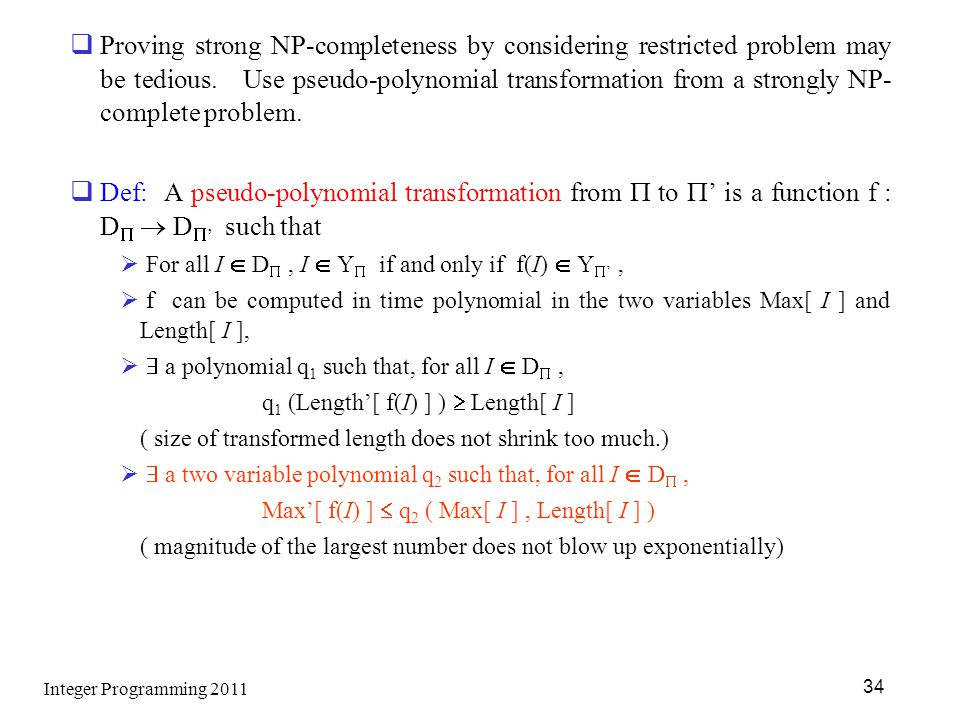 Proving strong NP-completeness by considering restricted problem may be tedious. Use pseudo-polynomial transformation from a strongly NP-complete problem.
