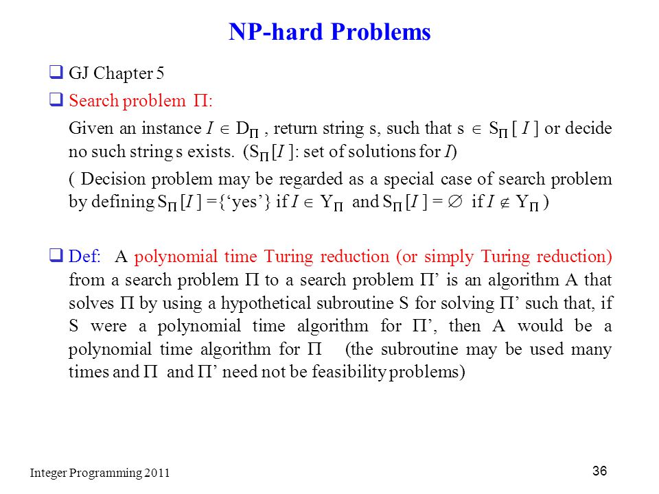 NP-hard Problems GJ Chapter 5 Search problem :