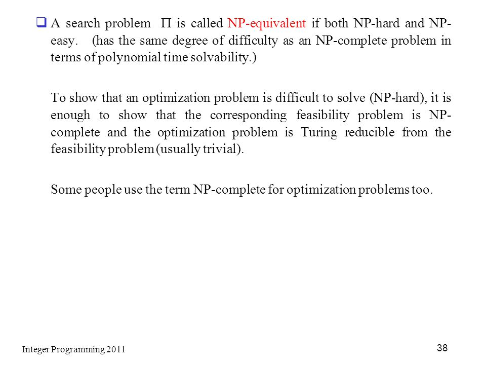 Some people use the term NP-complete for optimization problems too.