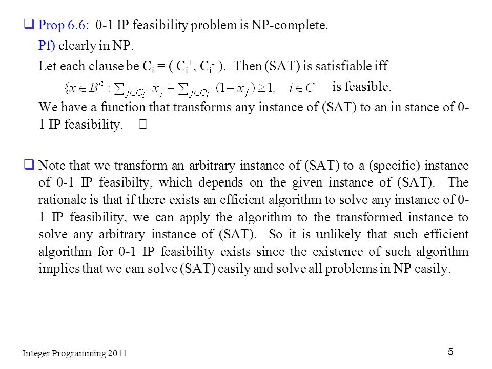 Prop 6.6: 0-1 IP feasibility problem is NP-complete.