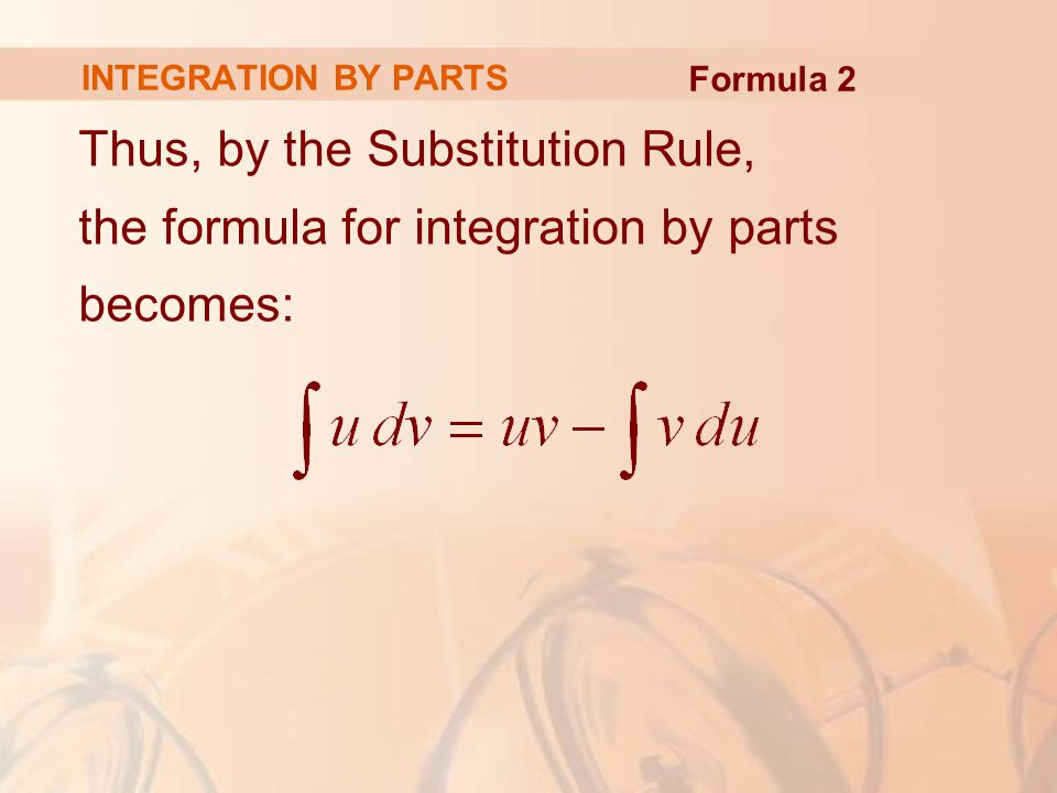 INTEGRATION BY PARTS Formula 2.
