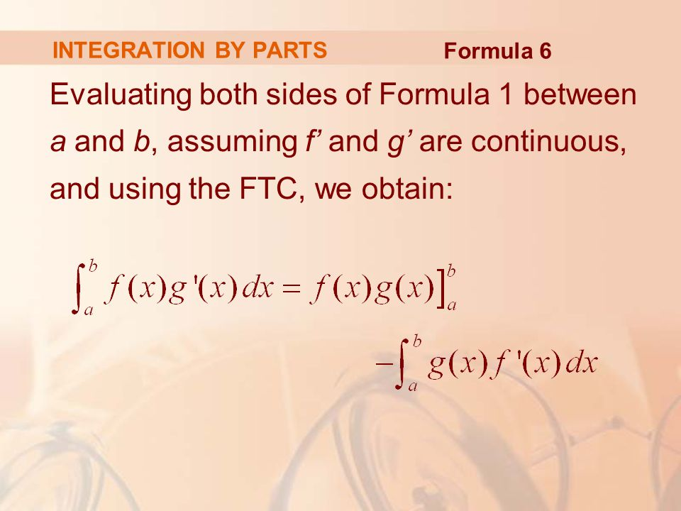 INTEGRATION BY PARTS Formula 6.
