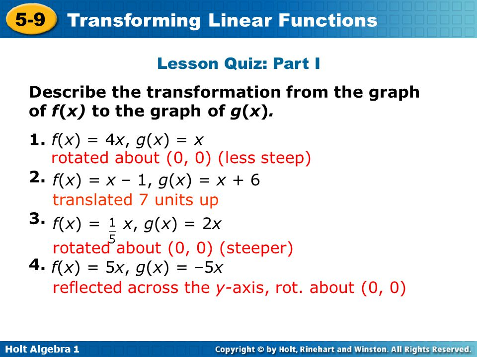 Lesson Quiz: Part I Describe the transformation from the graph of f(x) to the graph of g(x). 1. f(x) = 4x, g(x) = x.