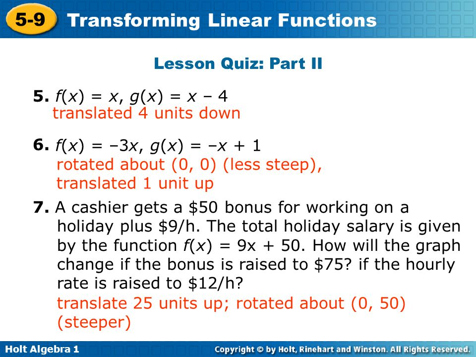 Lesson Quiz: Part II 5. f(x) = x, g(x) = x – 4. 6. translated 4 units down. f(x) = –3x, g(x) = –x + 1.