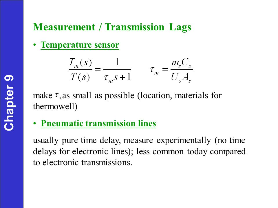 Chapter 9 Measurement / Transmission Lags Temperature sensor