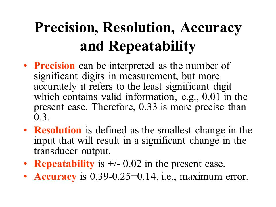 Precision, Resolution, Accuracy and Repeatability