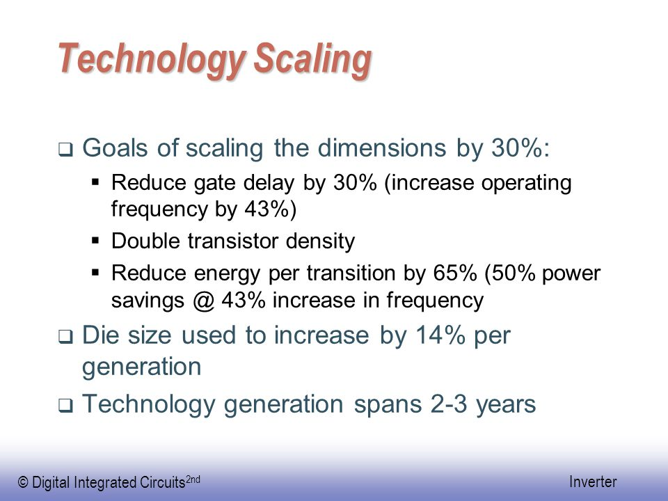 Technology Scaling Goals of scaling the dimensions by 30%: