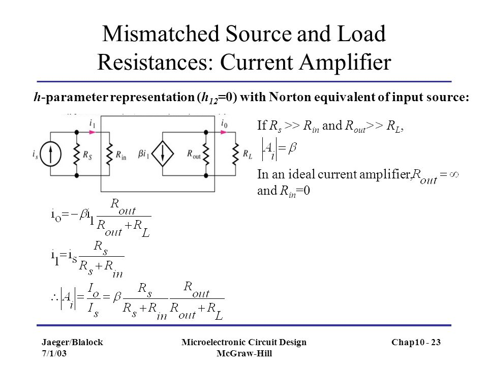 Mismatched Source and Load Resistances: Current Amplifier
