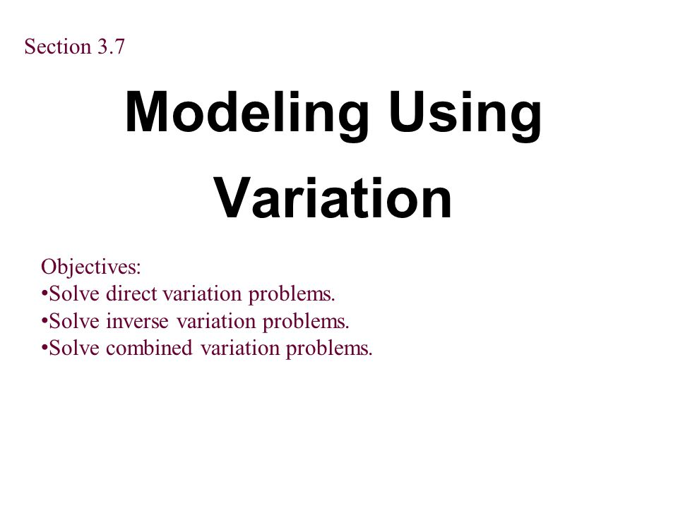Modeling Using Variation