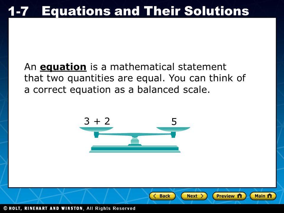 An equation is a mathematical statement that two quantities are equal