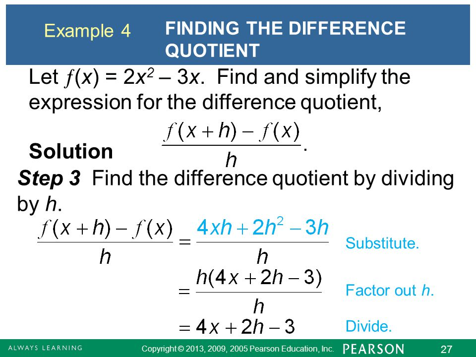 Step 3 Find the difference quotient by dividing by h.