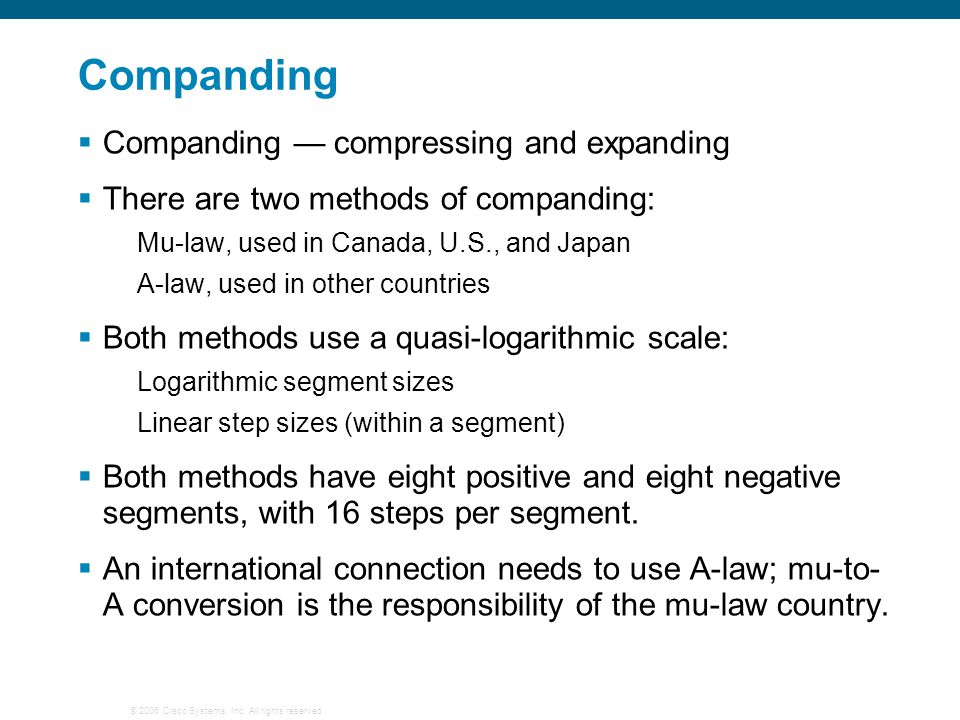 Companding Companding — compressing and expanding