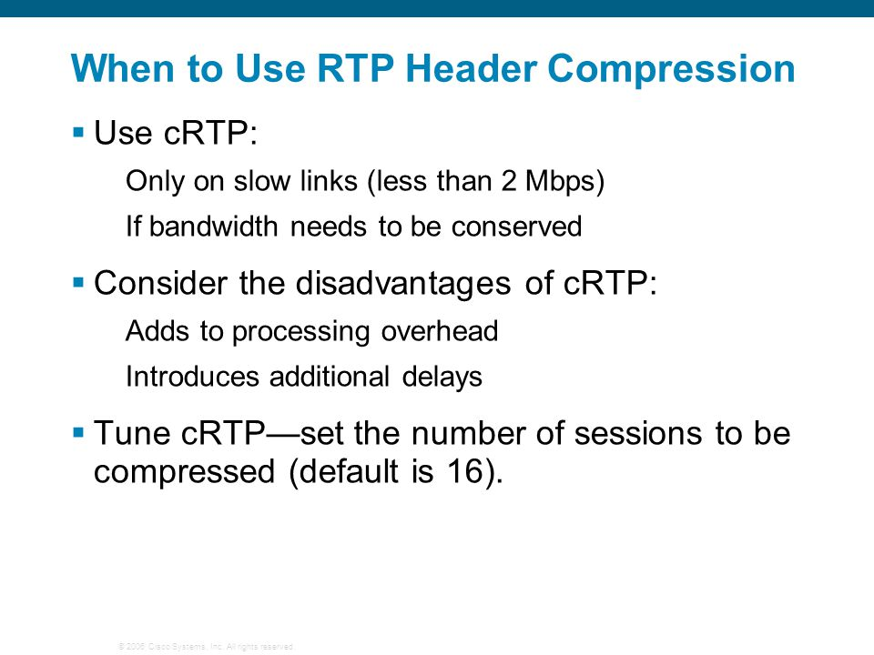 When to Use RTP Header Compression