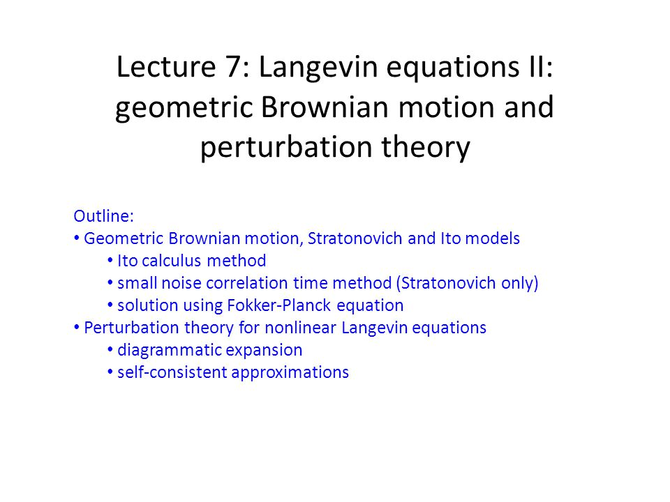 Lecture 7: Langevin equations II: geometric Brownian motion and perturbation theory