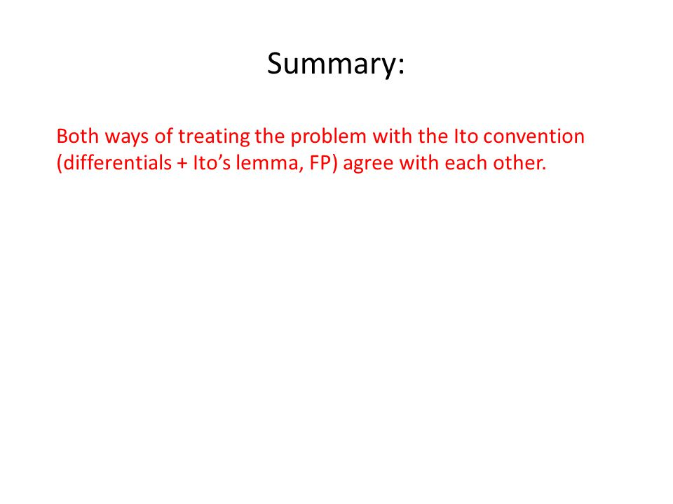 Summary: Both ways of treating the problem with the Ito convention