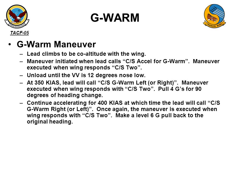 G-WARM G-Warm Maneuver Lead climbs to be co-altitude with the wing.