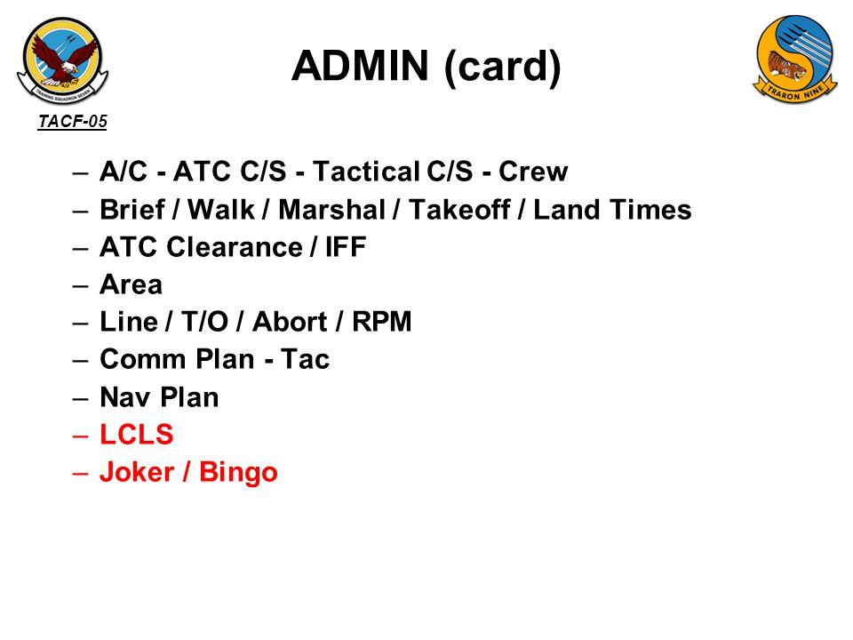 ADMIN (card) A/C - ATC C/S - Tactical C/S - Crew
