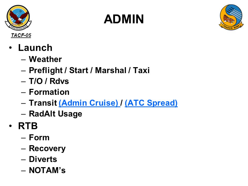 ADMIN Launch RTB Weather Preflight / Start / Marshal / Taxi T/O / Rdvs