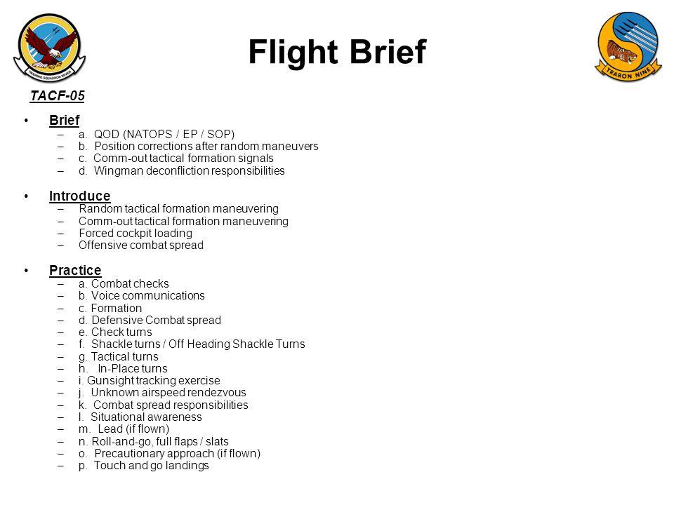 Flight Brief Brief Introduce Practice a. QOD (NATOPS / EP / SOP)