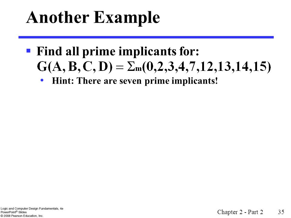 Another Example Find all prime implicants for: