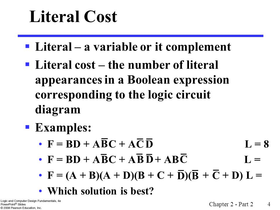 Literal Cost Literal – a variable or it complement