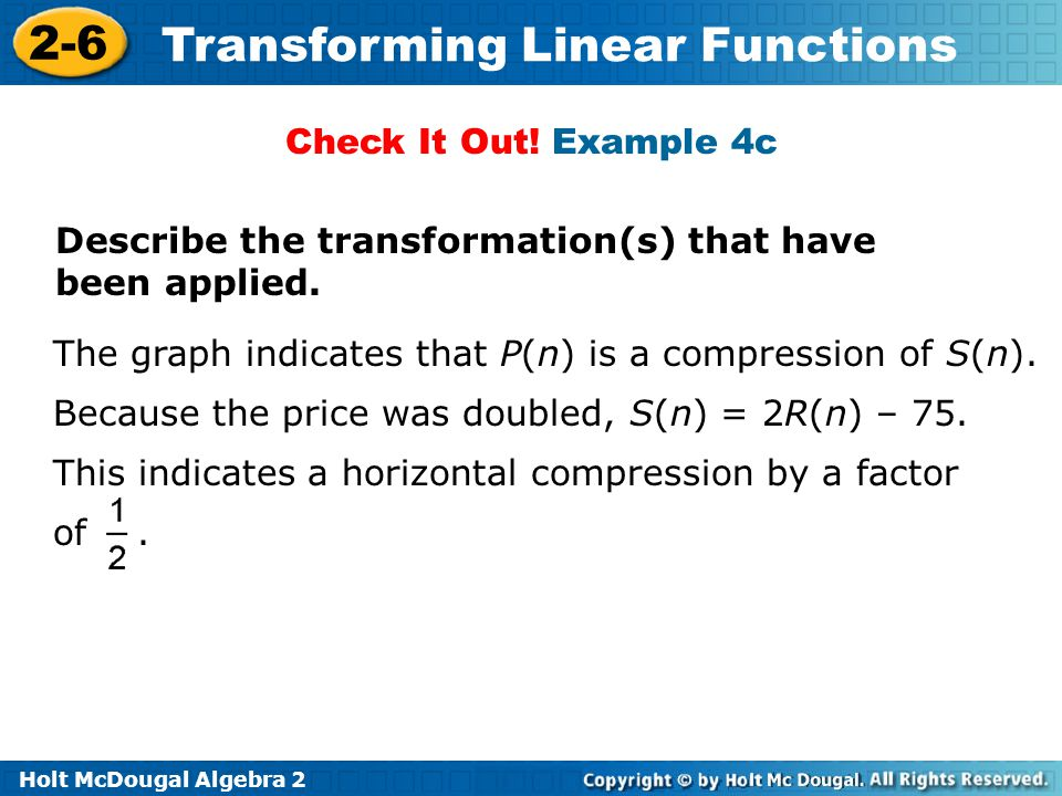 Check It Out! Example 4c Describe the transformation(s) that have been applied.