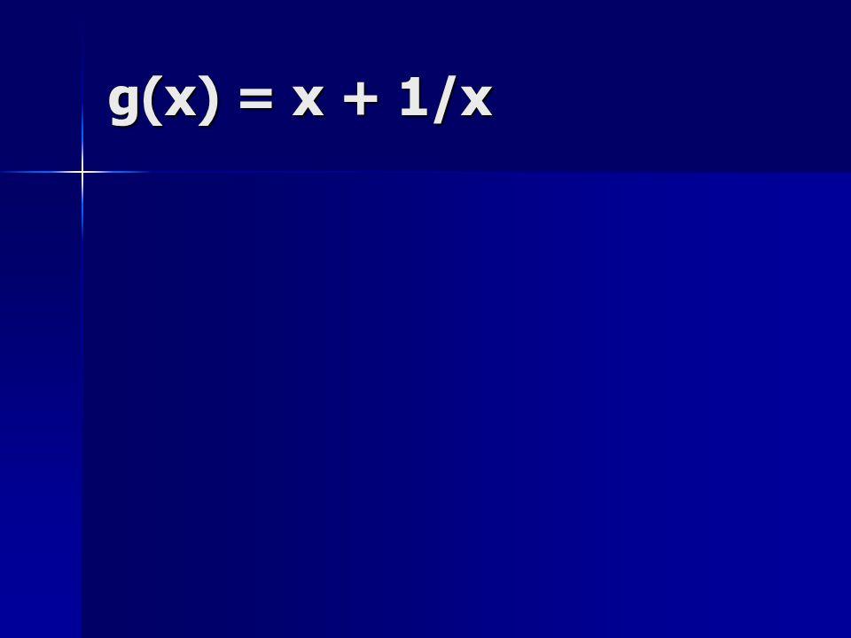 g(x) = x + 1/x