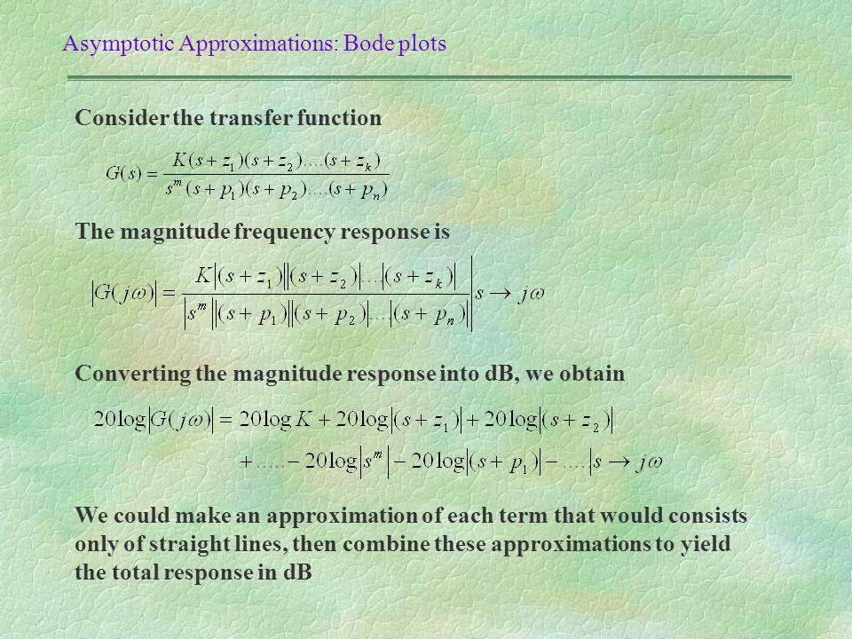 Asymptotic Approximations: Bode plots
