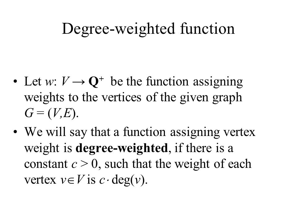 Degree-weighted function