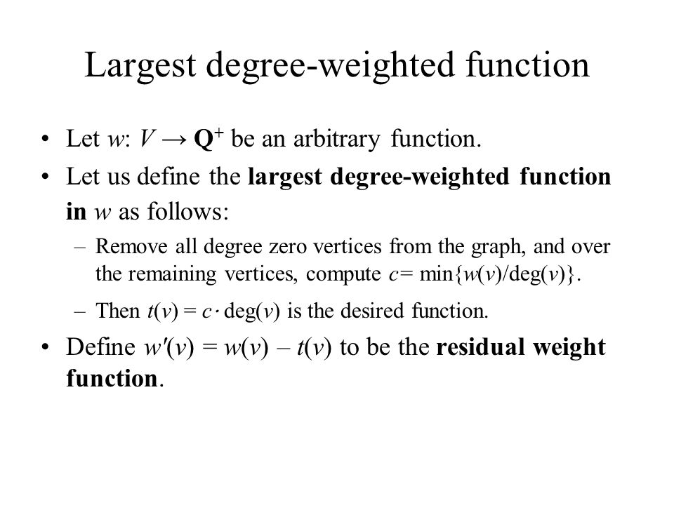 Largest degree-weighted function