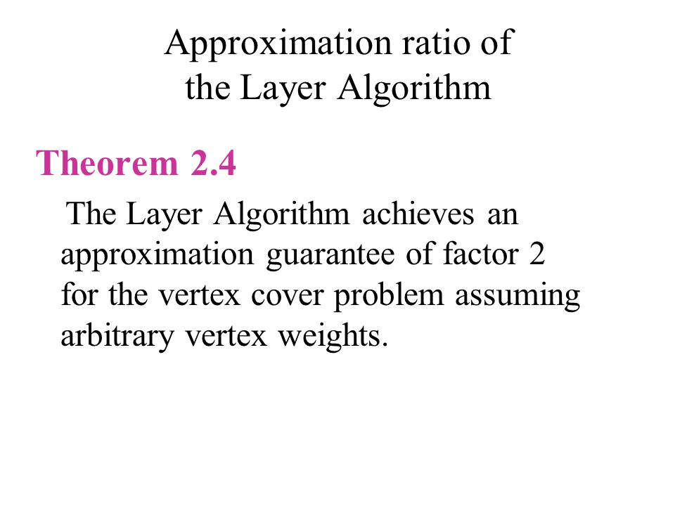 Approximation ratio of the Layer Algorithm