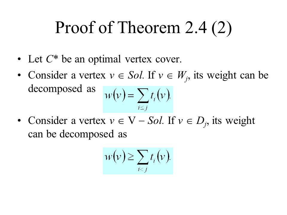 Proof of Theorem 2.4 (2) Let C* be an optimal vertex cover.